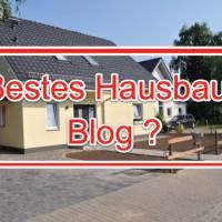 Gesucht: das beste Bautagebuch & Hausbau Blog 2013/14!
