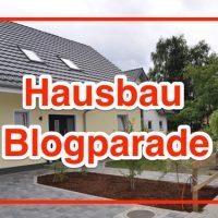 Deine Hausbau-Erfahrungen, Tipps & Highlights? Hausbau-Blogparade 2019
